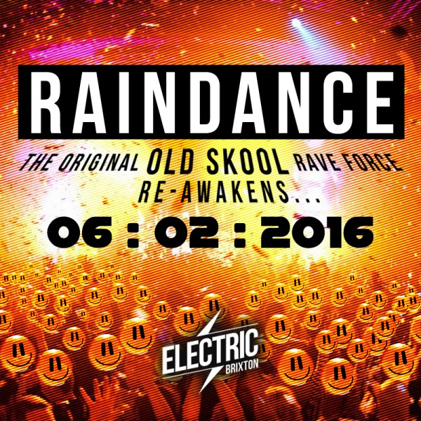RAINDANCE - THE ORIGINAL OLD SKOOL RAVE FORCE RE-AWAKENS